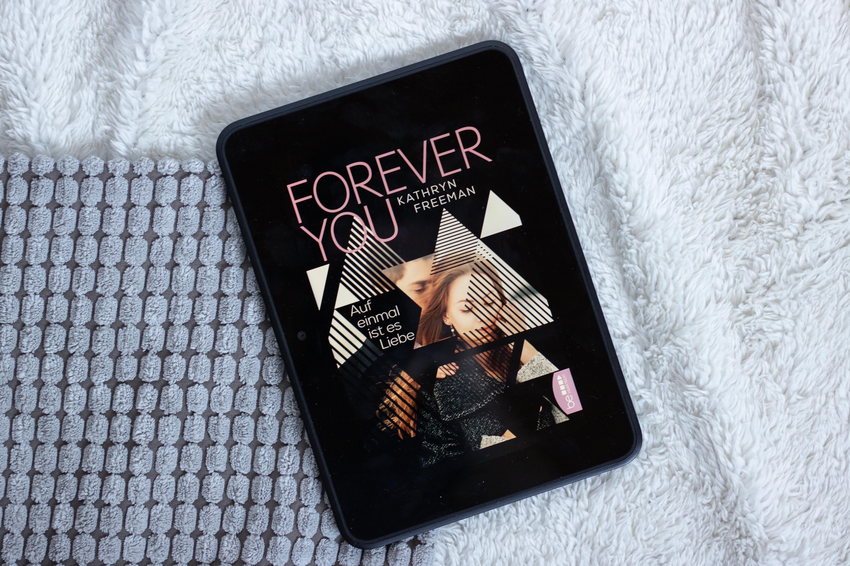 Forever you – Auf einmal ist es Liebe | Kathryn Freeman