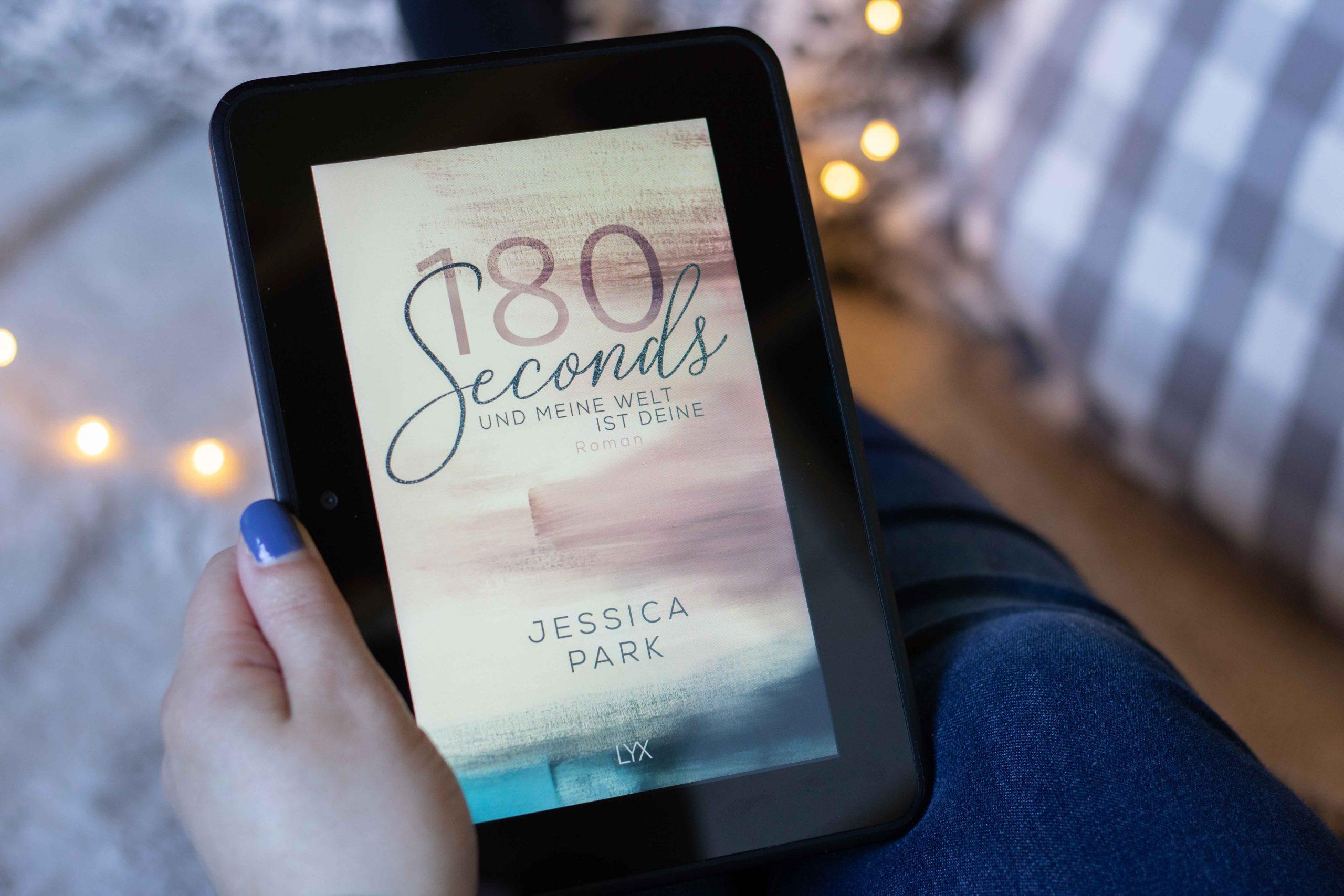 180 Seconds – Und meine Welt ist deine | Jessica Park