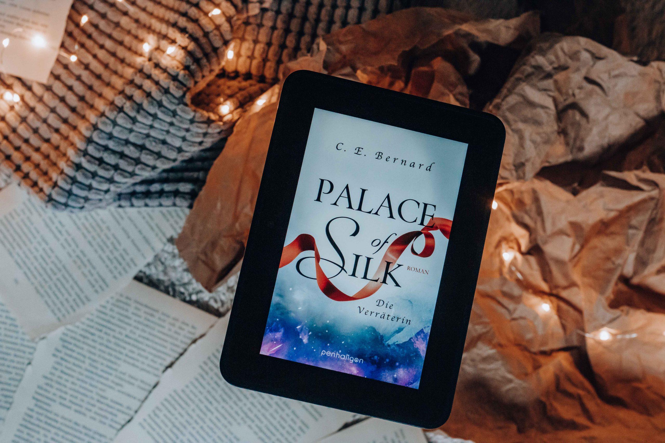 Palace of Silk – Die Verräterin   C.E. Bernard