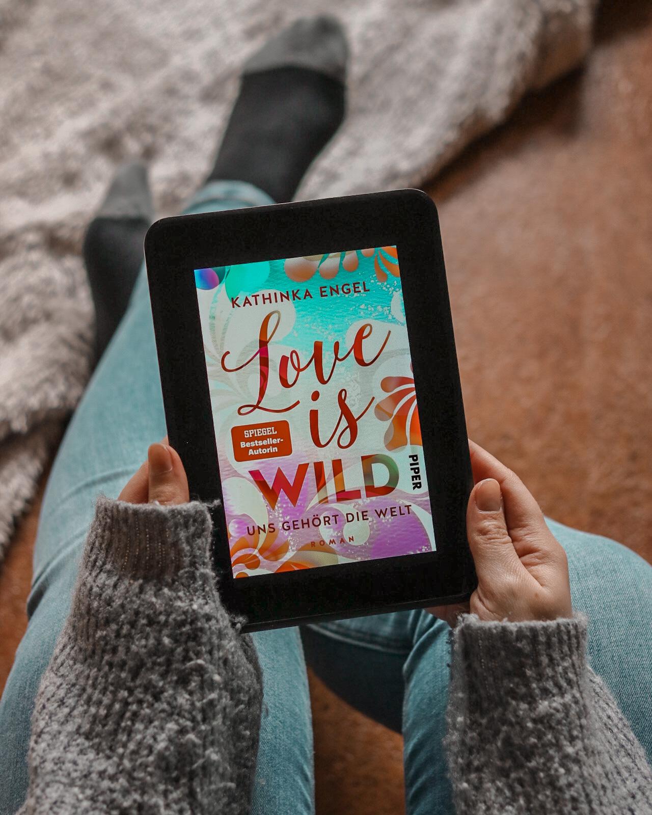 Love is Wild – Uns gehört die Welt | Kathinka Engel